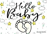Hello Baby Guest book: for Baby Shower Party  Baby Shower Guest Book / Gift Log / Sign In Book / Keepsake Book Sign In Book With Notes For Gift Tracker: Volume 1