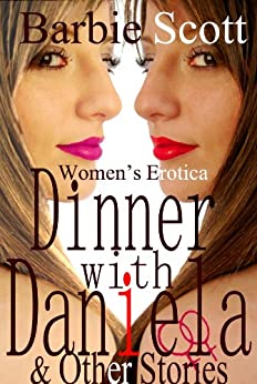 DINNER WITH DANIELA & Other Stories (English Edition) di [Scott, Barbie]