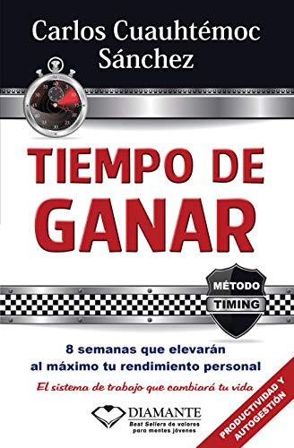 TIEMPO DE GANAR (Metodo Timing) por Ing. Carlos Cuauhtémoc Sánchez
