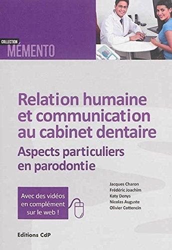 Relation humaine et communication au cabinet dentaire: Aspects particuliers en parodontie.