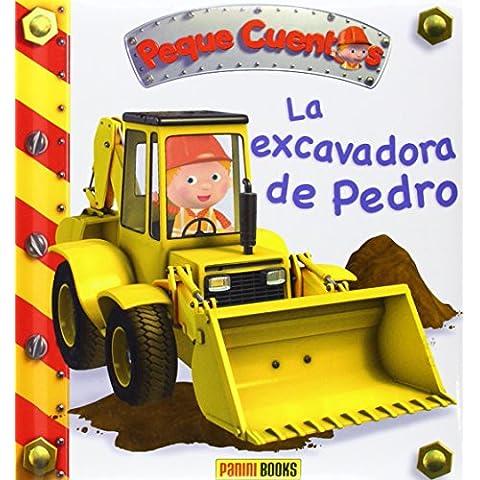 Excavadora De Pedro, La - Peque Cuentos