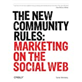 The New Community Rules: Marketing on the Social Web