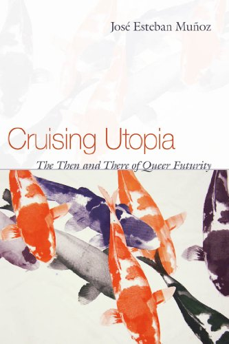 Cruising Utopia: The Then and There of Queer Futurity (Sexual Cultures) (English Edition)
