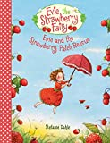 Evie and the Strawberry Patch Rescue (Evie the Strawberry Fairy)