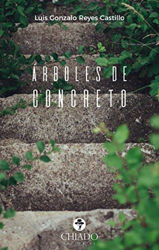 Árboles de concreto por Luis Gonzalo Reyes Castillo