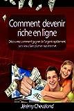 Comment devenir riche en ligne: D?couvrez comment gagner de l'argent rapidement sans vous faire plumer sur Internet by Chevalond, J?r?my (2013) Paperback