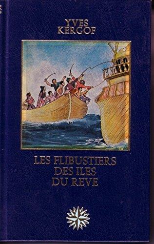 Les flibustiers des îles du rêve. Les grandes aventures maritimes.