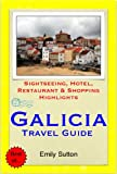 A Coruna, Vigo & the Shellfish Coast of Galicia, Spain Travel Guide - Sightseeing, Hotel, Restaurant & Shopping Highlights (Illustrated) (English Edition)