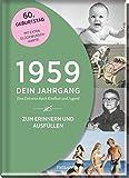 1959 - Dein Jahrgang: Eine Zeitreise durch Kindheit und Jugend zum Erinnern und Ausfüllen - 60. Geburtstag (Geschenke-Kosmos Jahrgangsbücher zum Geburtstag, Jubiläum oder einfach nur so)