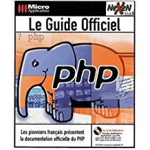 Le guide officiel PHP. Avec CD-ROM