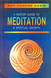 Master Guide to Meditation and Spiritual Growth by Roy Eugene Davis (1997-08-01)