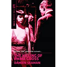 The Killing of Emma Gross by Damien Seaman (2013-06-06)