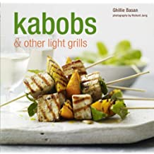 Kabobs & Other Light Grills by Ghillie Basan (2010-04-01)