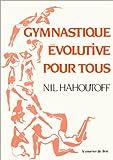 Gymnastique évolutive pour tous - Courrier du Livre - 10/01/1992