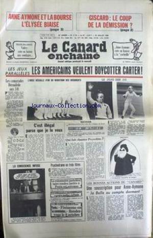 CANARD ENCHAINE (LE) [No 3118] du 30/07/1980 - ANNE-AYMONE ET LA BOURSE - GISCARD - VALERY - LES JEUX PARALLELES - LES AMERICAINS VEULENT BOYCOTTER CARTER - DEROULE AUS J.O. - A. RIBAUD - J. LAP - G. MACE.