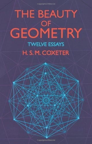 The Beauty of Geometry: Twelve Essays by H. S. M. Coxeter (2003-03-28)