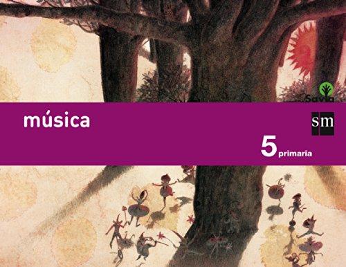 Savia, música, 5 Educación Primaria por Ángel . . . [et al. ] Müller Gómez