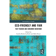 Eco-friendly and Fair: Fast Fashion and Consumer Behavior (Sustainability in Textiles)