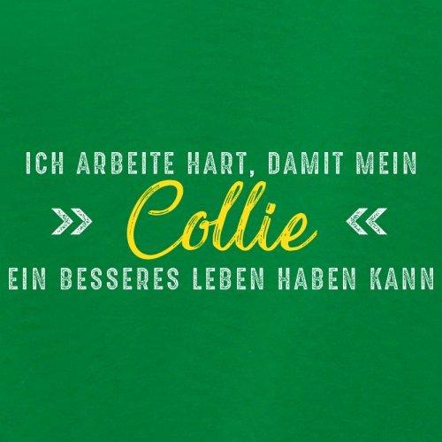 Ich arbeite hart, damit mein Collie ein besseres Leben haben kann - Damen T-Shirt - 14 Farben Grün