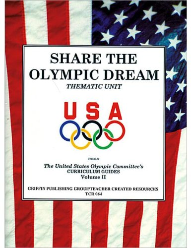 Share the Olympic Dream: v. 2 por United States Olympic Committee