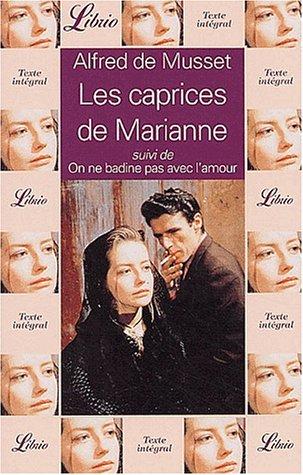 Les Caprices de Marianne, suivi de On ne badine pas avec l'amour