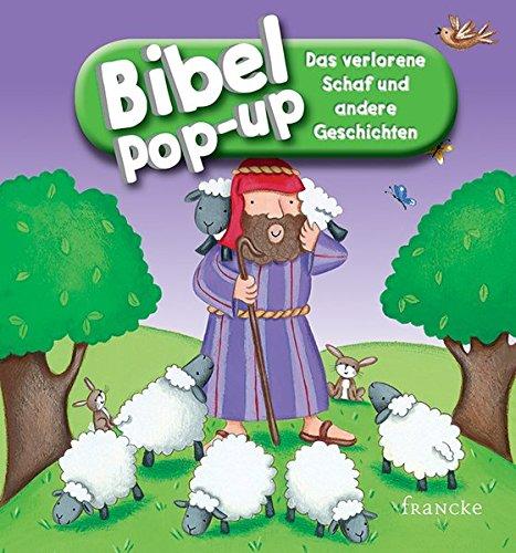 Bibel-Pop-up. Das verlorene Schaf und andere Geschichten