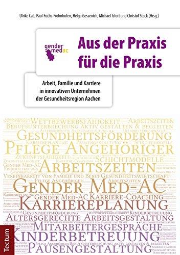 Aus der Praxis für die Praxis: Arbeit, Familie und Karriere in innovativen Unternehmen der Gesundheitsregion Aachen