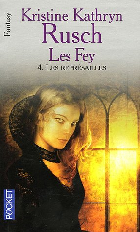 Les Fey, Tome 4 : Les représailles