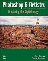 Photoshop 6 Artistry: Mastering the Digital Image