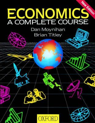 [Economics: A Complete Course] (By: Dan Moynihan) [published: February, 2001]