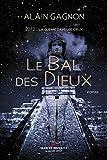 Le bal des Dieux: 2012... la guerre dans les cieux...