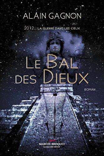 Le bal des Dieux: 2012... la guerre dans les cieux