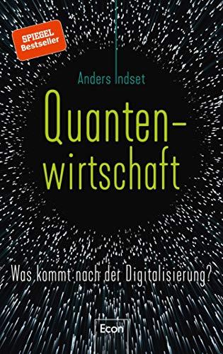 Quantenwirtschaft: Was kommt nach der Digitalisierung?