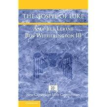 The Gospel of Luke (New Cambridge Bible Commentary)
