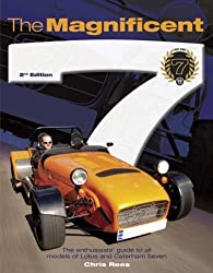 The Magnificent 7: The Enthusiasts' Guide to All Models of Lotus and Caterham Seven