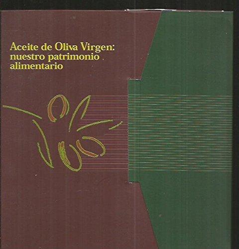 ACEITE DE OLIVA VIRGEN: NUESTRO PATRIMONIO ALIMENTARIO