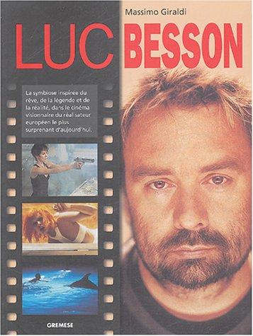Luc Besson: La symbiose inspirée du rêve, de la légende et de la réalité, dans le cinéma visionnaire du réalisateur européen le plus surprenant d'aujourd'hui