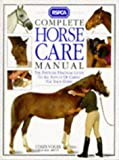 Complete Horse Care Manual: The Definitive Guide to Horse Care and Management (RSPCA)