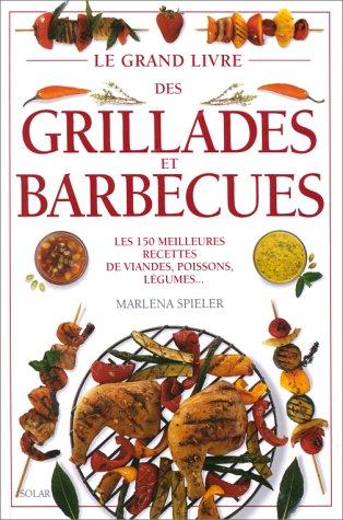 Le grand livre des grillades et barbecues par Marlena Spieler