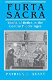 Furta Sacra: Thefts of Relics in the Central Middle Ages: With a New Preface (Princeton Paperbacks)