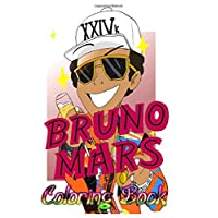 Bruno Mars Coloring Book: For Kids, Teens and Adults Fans, Great Unique Coloring Pages