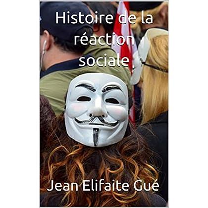 Histoire de  la réaction sociale