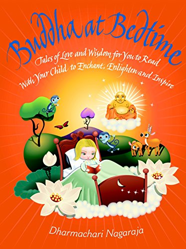 Buddha at Bedtime: Tales of Love and Wisdom: Tales of Love and Wisdom for You to Read With Your Child to Enchant, Enlighten, and Inspire