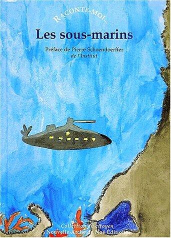 Raconte-moi... Les sous-marins