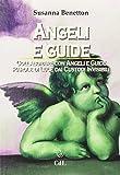 Angeli e guide. Collaborare con angeli e guide, parole di luce dai custodi invisibili. Con carte degli angeli: 1