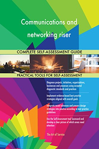 Communications and networking riser All-Inclusive Self-Assessment - More than 720 Success Criteria, Instant Visual Insights, Comprehensive Spreadsheet Dashboard, Auto-Prioritized for Quick Results Service Riser