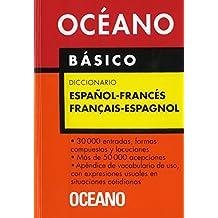 Océano Básico Diccionario Español - Francés / Français - Espagnol: Un eficaz auxiliar para todas las necesidades de comunicación (Diccionarios)