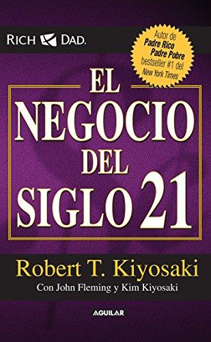 El Negocio del Siglo XXI (Padre Rico / Rich Dad) por Robert T. Kiyosaki