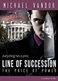 Line of Succession - The Price of Power: A Political Thriller