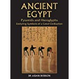 Ancient Egypt: Pyramids and Hieroglyphs, Enduring Symbols of a Great Civilization by Aidan Dodson (2006-11-02)
